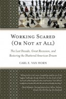 Working Scared (Or Not at All) by Carl Van Horn